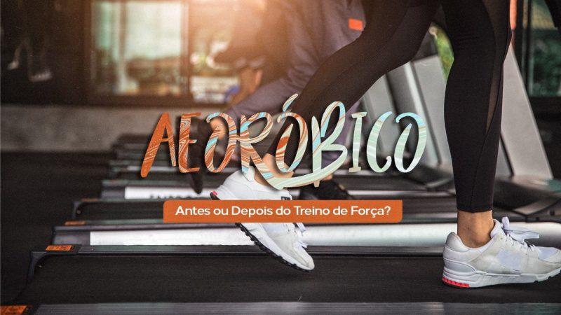 aerobico-antes-ou-depois-do-treino-de-forca